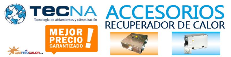 Comprar Accesorios Recuperador de Calor Tecna